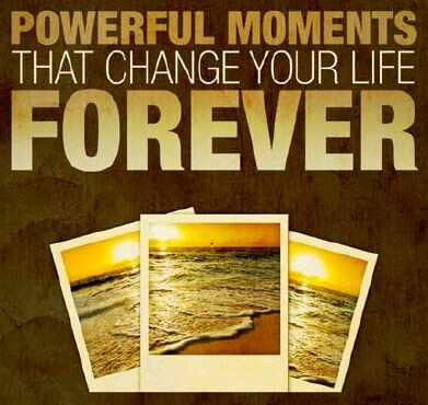 Powerful Moments That Change Your Life Forever