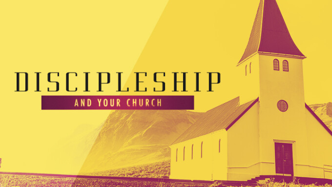 Discipleship and Your Church
