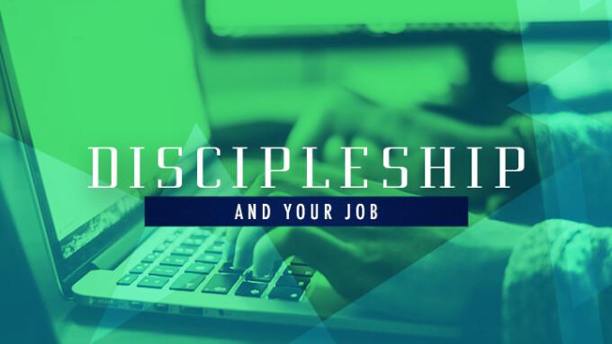 Discipleship and Your Job