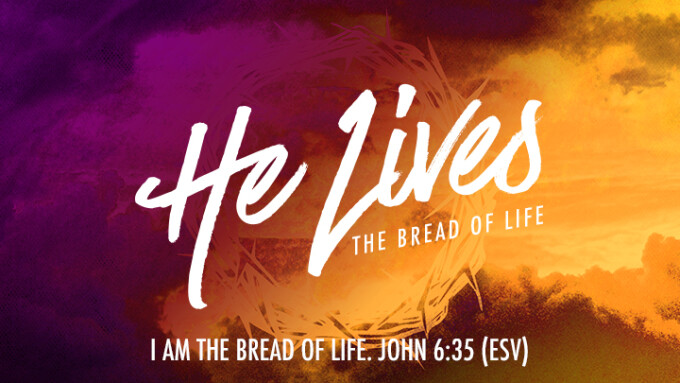 He Lives - Bread of Life