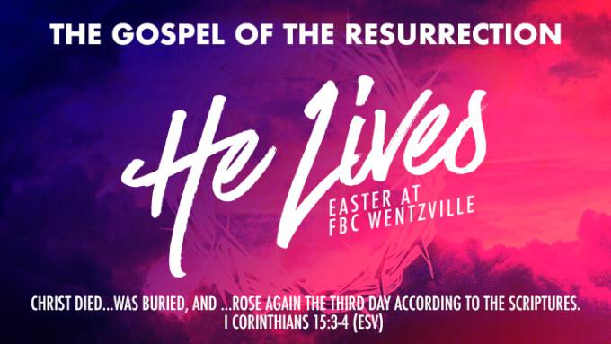He Lives - The Gospel of the Resurrection