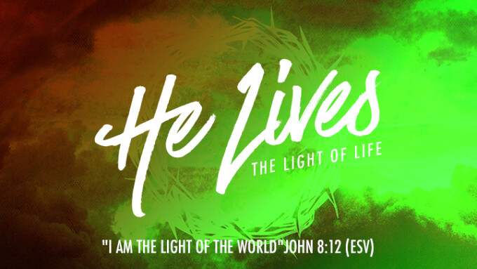 He Lives - The Light of Life