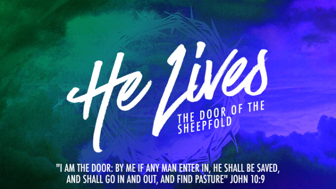 He Lives - The Door of the Sheepfold