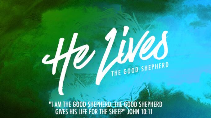 He Lives - The Good Shepherd