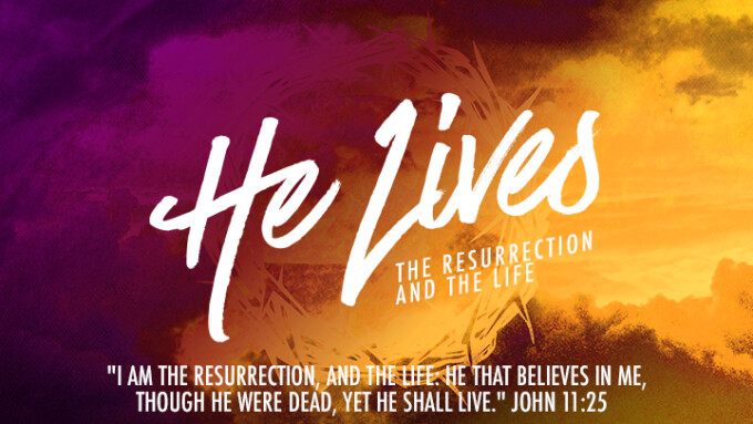 He Lives - The Resurrection and The Life