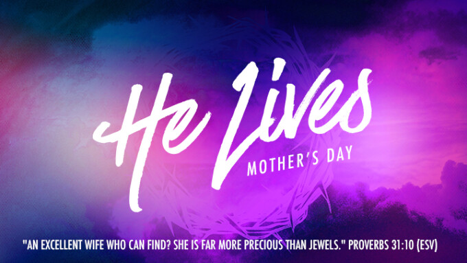 He Lives - Mother's Day