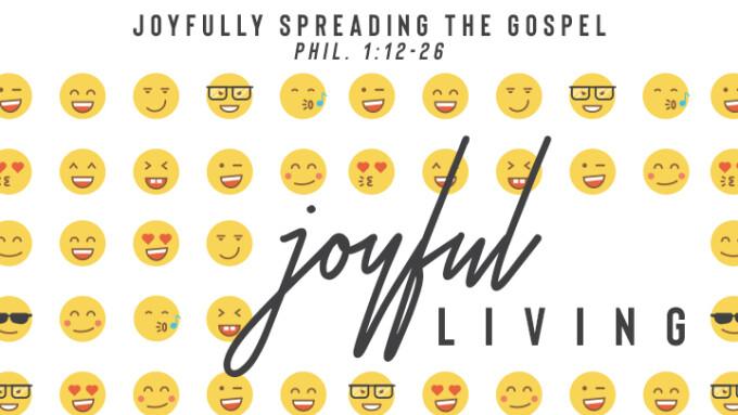 Joyfully Spreading the Gospel