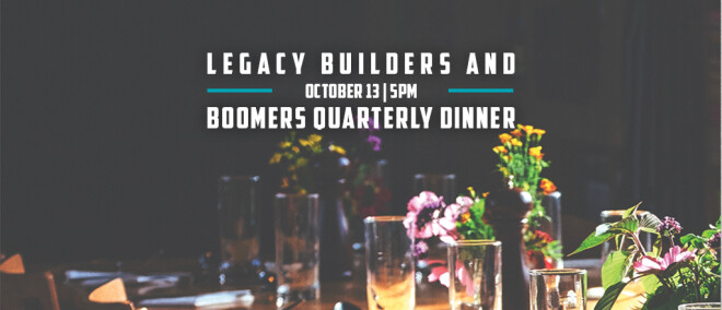 Legacy Builders and Boomers Quarterly Dinner