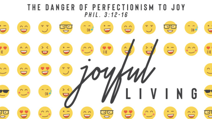 The Danger of Perfectionism to Joy