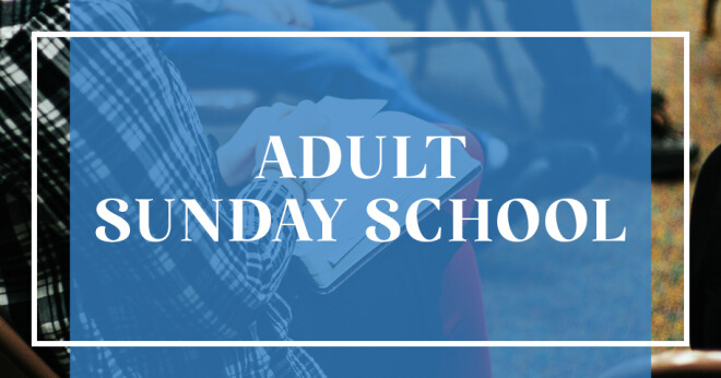 Adult Sunday School - 9:30 a.m.