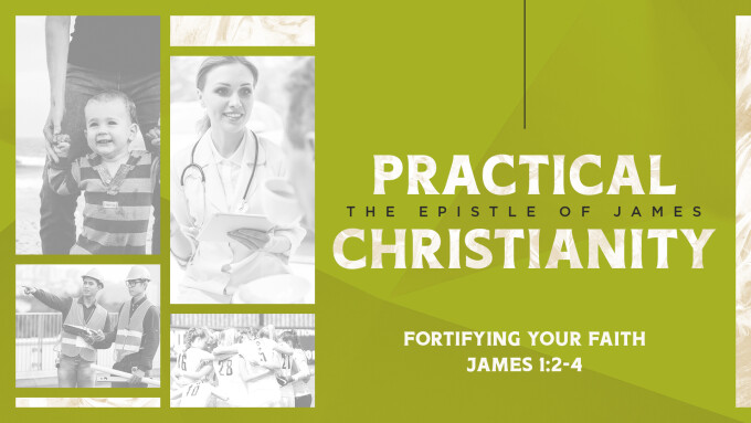 Practical Christianity- Fortifying Your Faith