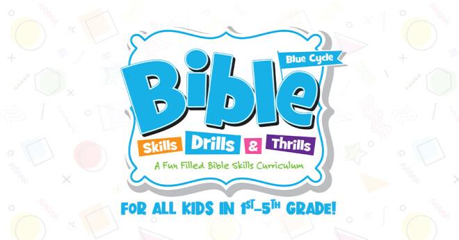 Bible Drills, Skills & Thrills